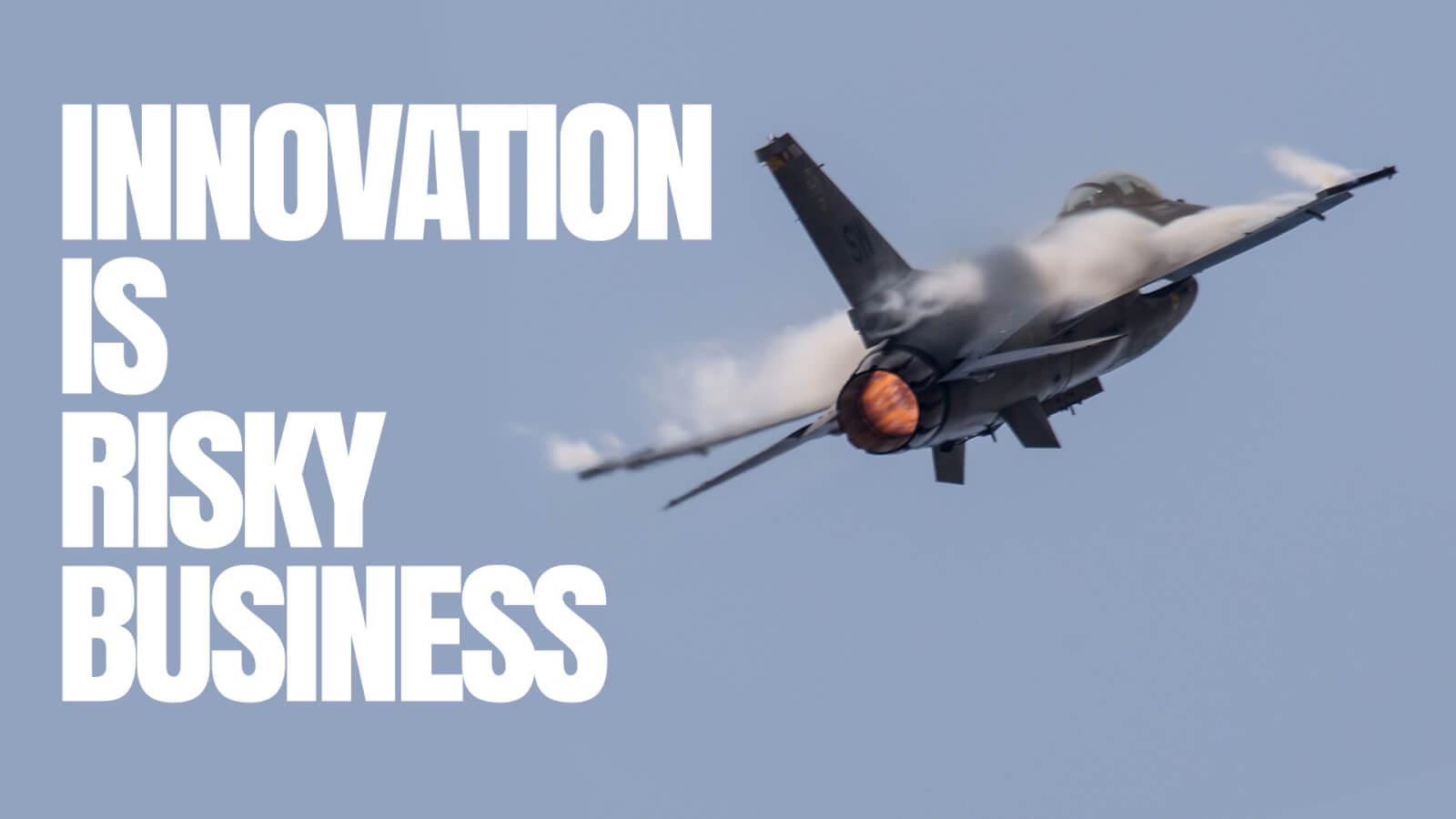 Innovation is risky business